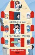 Het huishouden van een 'ontaarde' moeder | Marjolein Hurkmans ; Jesse van de Beek ; Madelief van de Beek ; Valentijn van de Beek |