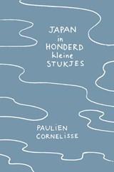 Japan in honderd kleine stukjes | Paulien Cornelisse | 9789082430271