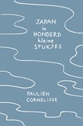 Japan in honderd kleine stukjes   Paulien Cornelisse  