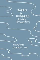 Japan in honderd kleine stukjes   Paulien Cornelisse   9789082430288