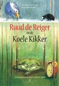 Ruud de Reiger en de Koele Kikker 1   Leo Alexander Schlangen  