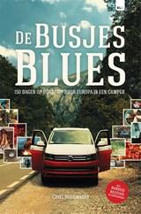 De Busjesblues - 150 dagen op roadtrip door Europa in een camper | Chiel Hugowaard | 9789082955033