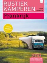 Rustiek Kamperen in Frankrijk | Bert Loorbach | 9789082955071