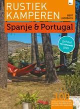 Rustiek Kamperen in Spanje en Portugal | Bert Loorbach | 9789082955088
