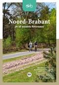 Noord-Brabant - De 25 mooiste fietsroutes   Marlou Jacobs ; Godfried van Loo  