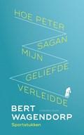 Hoe Peter Sagan mijn geliefde verleidde | Bert Wagendorp |