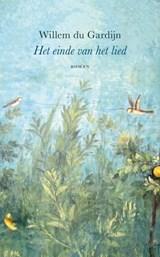 Het einde van het lied   Willem du Gardijn   9789083089836