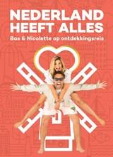 Nederland heeft Alles   Bas Smit ; Nicolette van Dam   9789083168401