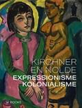 Kirchner en Nolde | Dorthe Ageesen ; Beatrice Bormann |