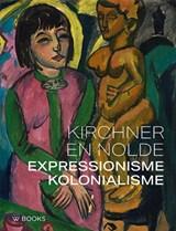 Kirchner en Nolde | Dorthe Ageesen ; Beatrice Bormann | 9789085261117