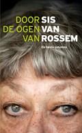 Door de ogen van Sis van Rossem | Sis van Rossem |