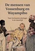 De mensen van Vossenburg en Wayampibo | Bert Koene |