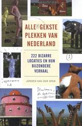Alle gekste plekken van Nederland | Jeroen van der Spek | 9789088031113