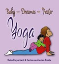 Baby - Dreumes - Peuter Yoga | Helen Purperhart ; Cerise van Zanten-Ernste |