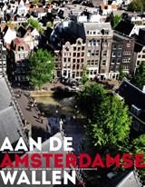 Aan de Amsterdamse Wallen | Paul Arnoldussen ; Peter Paul de Baar ; Bert Nap ; Piet de Rooij ; Marian van de Veen-van Rijk ; Herman Vuijsje | 9789089535306