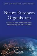 Nieuw Europees Organiseren   Jaap Jan Brouwer ; Jaap Peters  