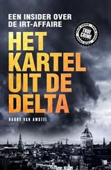 Het kartel van de delta   Harry van Amstel   9789089757098