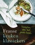 Franse keukenklassiekers   Manfred Meeuwig ; Marjolein Vonk ; Sigurd Kranendonk  