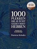 1000 plekken die je echt gezien moet hebben | Patricia Schultz |
