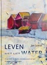 Leven met het water | Jan Schild | 9789090289120