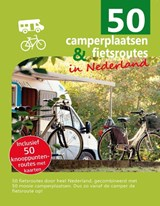 50 camperplaatsen & fietsroutes in Nederland | Nicolette Knobbe | 9789090323084