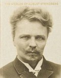 Worlds of august strindberg | Strindberg, August ; Wanselius, Bengt |