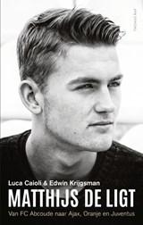 Matthijs de Ligt | Luca Caioli ; Edwin Krijgsman | 9789400406964