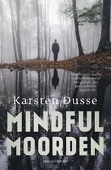 Mindful Moorden   Karsten Dusse   9789400513631