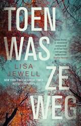 Toen was ze weg   Lisa Jewell   9789400513655