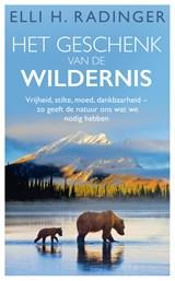 Het geschenk van de wildernis   Elli H. Radinger   9789400513853