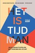 Het is tijd man | Jeroen Biegstraaten ; Rob van Drunen ; Pieter Schop |