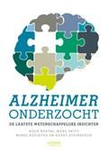 Alzheimer onderzocht | Koos Neuvel ; Harry Steinbusch ; Minke Kooistra ; Marc Petit |
