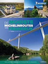 De mooiste Michelinroutes in Frankrijk   Philippe Pataud Célérier ; Geneviève Clastres ; Isabelle Duriez   9789401437608