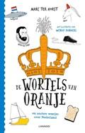 De wortels van Oranje | Marc ter Horst |