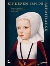 Kinderen van de Renaissance | Samuel Mareel ; Till-Holger Borchert ; Hilde De Ridder-Symoens ; Annemarieke Willemsen | 9789401465403