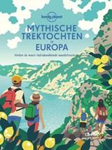 Mythische trektochten in Europa   Lonely Planet   9789401476560