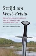 Strijd om West-Frisia | Kees Nieuwenhuijsen |