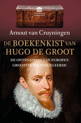 De boekenkist van Hugo de Groot   Arnout van Cruyningen   9789401917339