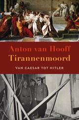 Tirannenmoord | Anton van Hooff | 9789401917902