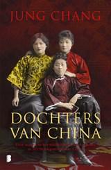 Dochters van China   Jung Chang   9789402314489