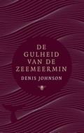 De gulheid van de zeemeermin   Denis Johnson  