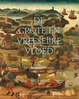 De grote en vreeselike vloed   Lotte Jensen ; Marianne Eekhout ; Hanneke van Asperen   9789403124315