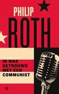 Ik was getrouwd met een communist | Philip Roth |