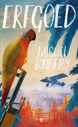 Erfgoed   Miguel Bonnefoy   9789403136615
