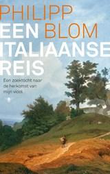 Een Italiaanse reis   Philipp Blom   9789403162300