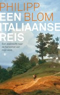 Een Italiaanse reis | Philipp Blom |