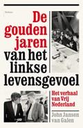 De gouden jaren van het linkse levensgevoel   John Jansen van Galen  
