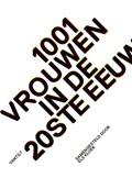 1001 vrouwen in de 20ste eeuw | Els Kloek |