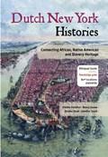 Dutch New York histories ; Geschiedenissen van Nederlands New York   Dienke Hondius ; Nancy Jouwe ; Dineke Stam ; Jennifer Tosch  
