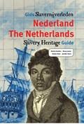 Gids slavernijverleden Nederland   Dienke Hondius ; Nancy Jouwe ; Dineke Stam ; Jennifer Tosch  